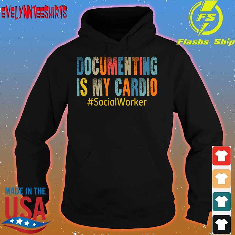 Documenting is my Cardio SocialWorker hoodie