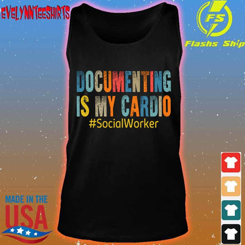 Documenting is my Cardio SocialWorker tank top