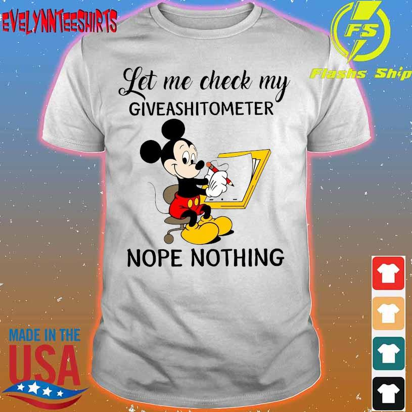 Mickey Mouse Let Me Check My Giveashitometer Nope Nothing shirt