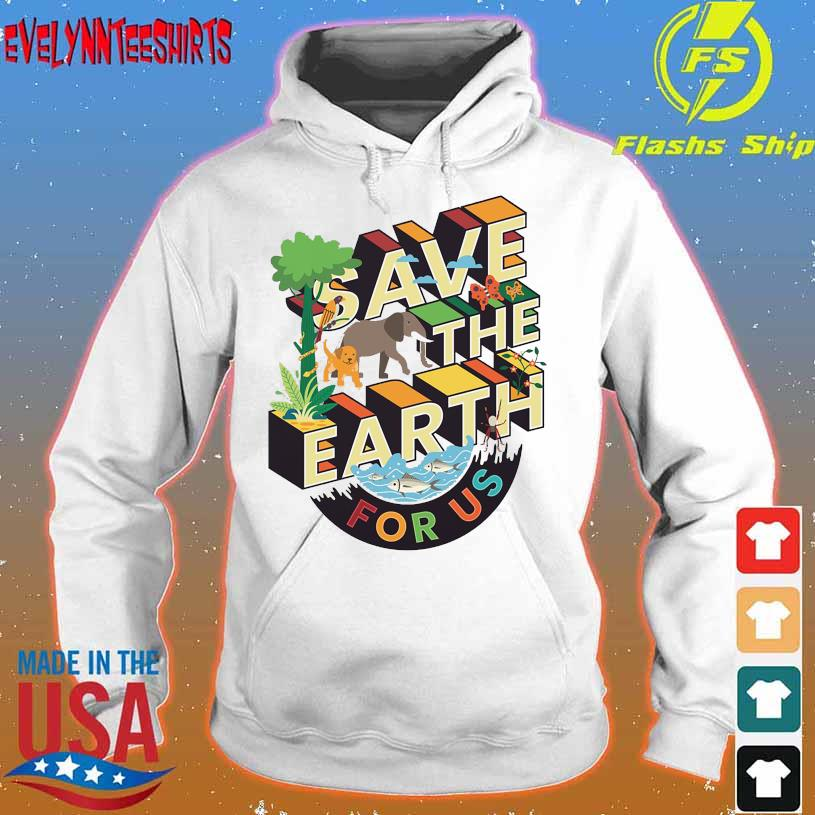 Wild Animals Save the Earth for us hoodie