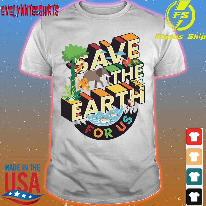 Wild Animals Save the Earth for us shirt