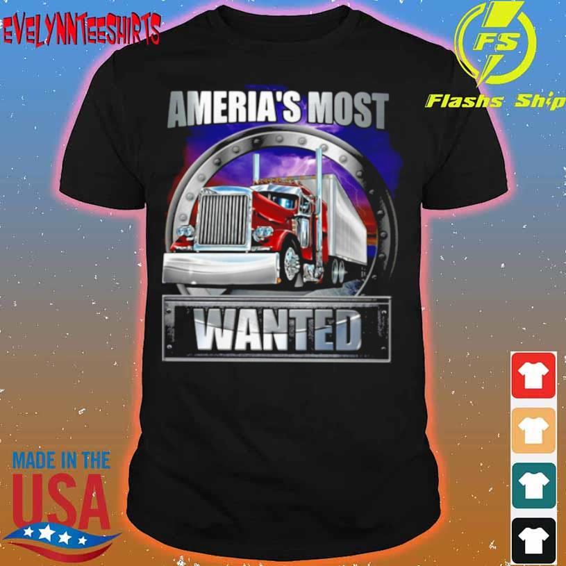 America's Most Wanted Trucker Shirt