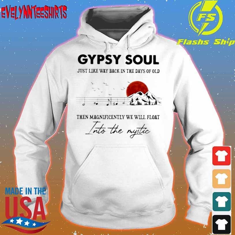 Gypsy Soul Just Like Way back In The Days Of Old Then Magnificently We Will Float Into The Mystic Music Mountain Blood Moon Shirt hoodie