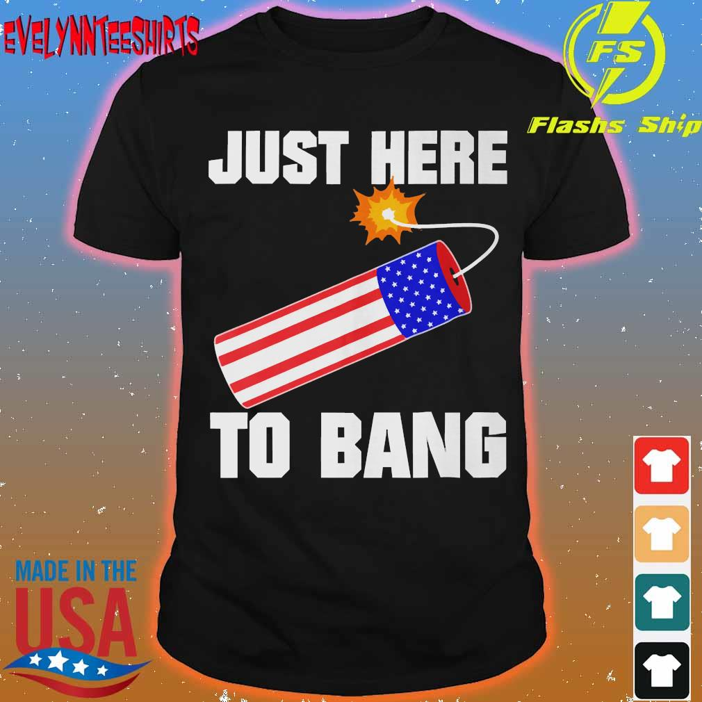 American flag just here to bang Shirt
