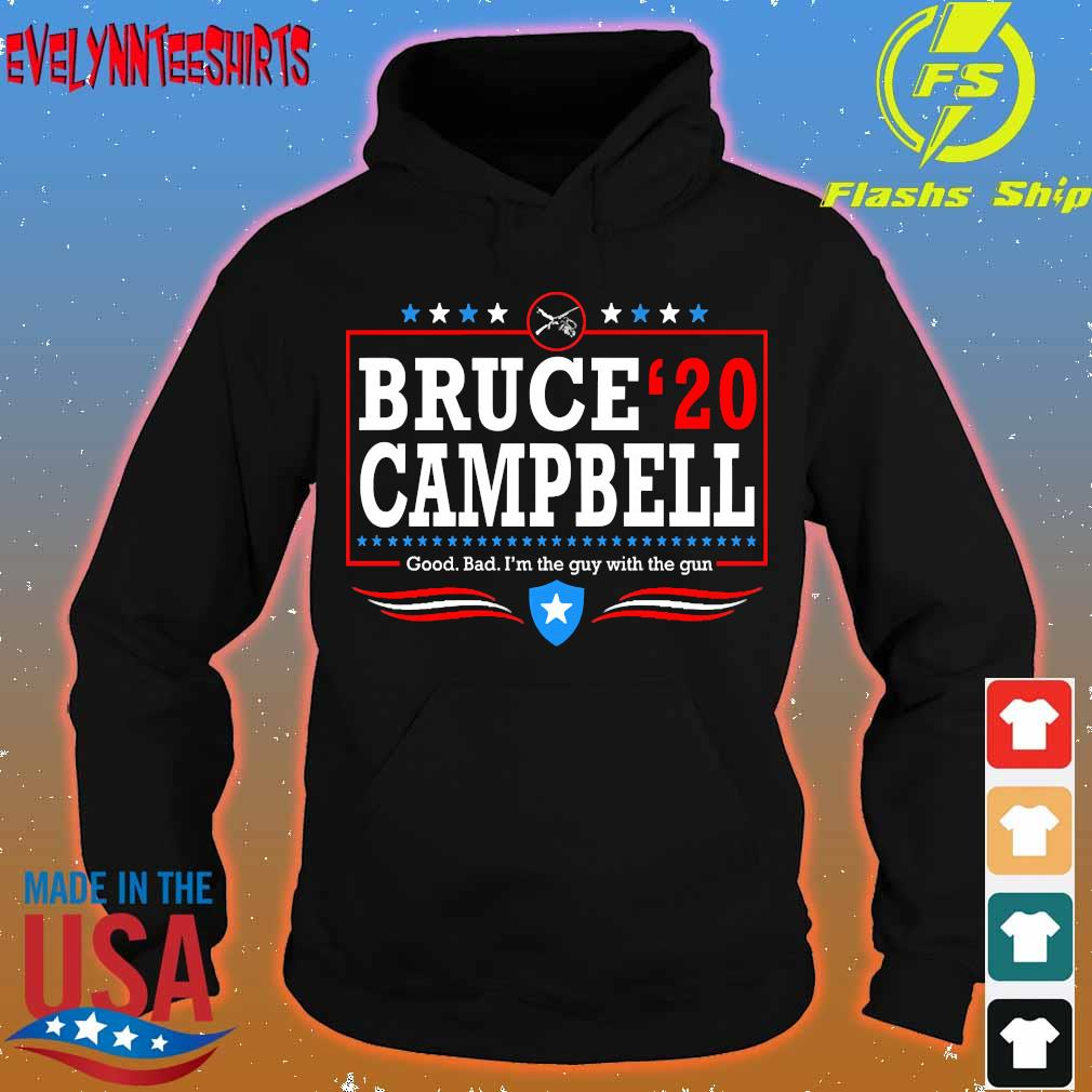 Bruce 20 Campbell good bad I'm the guy with the gun Shirt hoodie