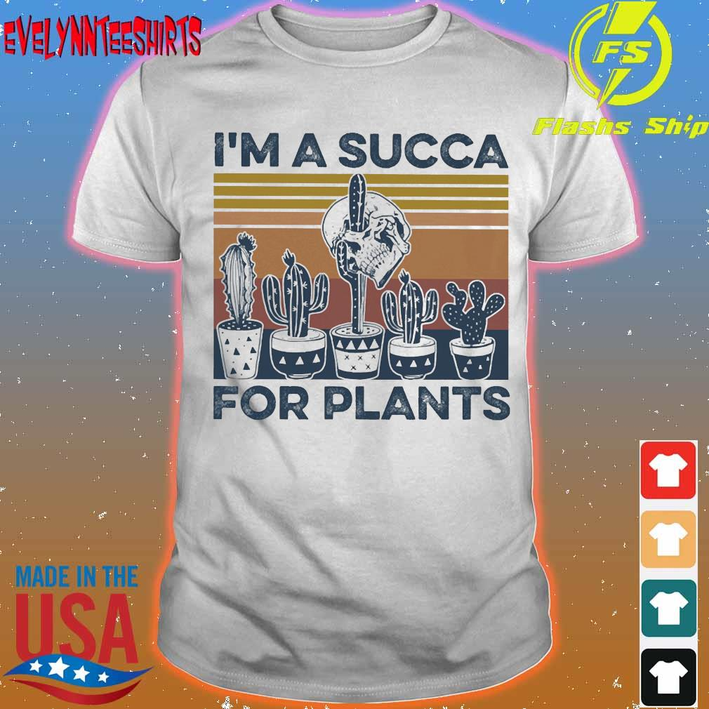 I'm a succa for plants vintage shirt