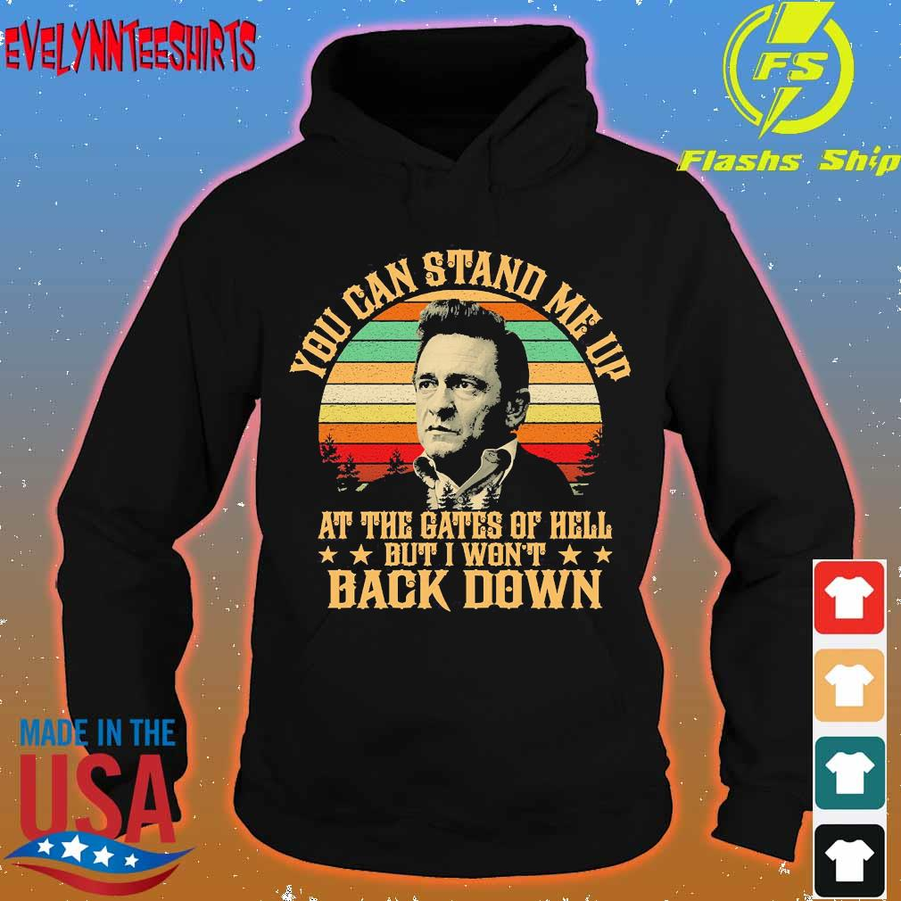 Johnny Cash Lyrics You can stand Me up at the Gates of hell but I won't back down vintage Shirt hoodie