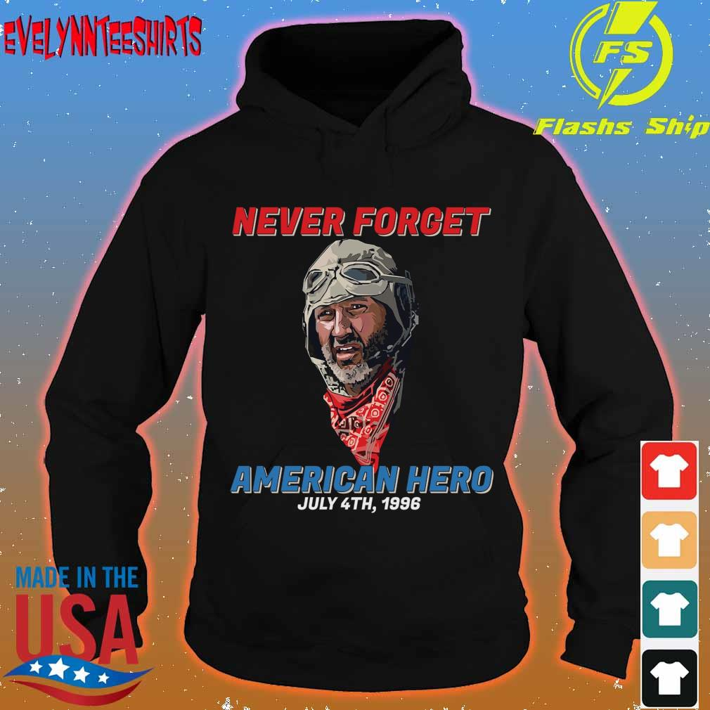Never forget American Hero july 4th 1996 s hoodie