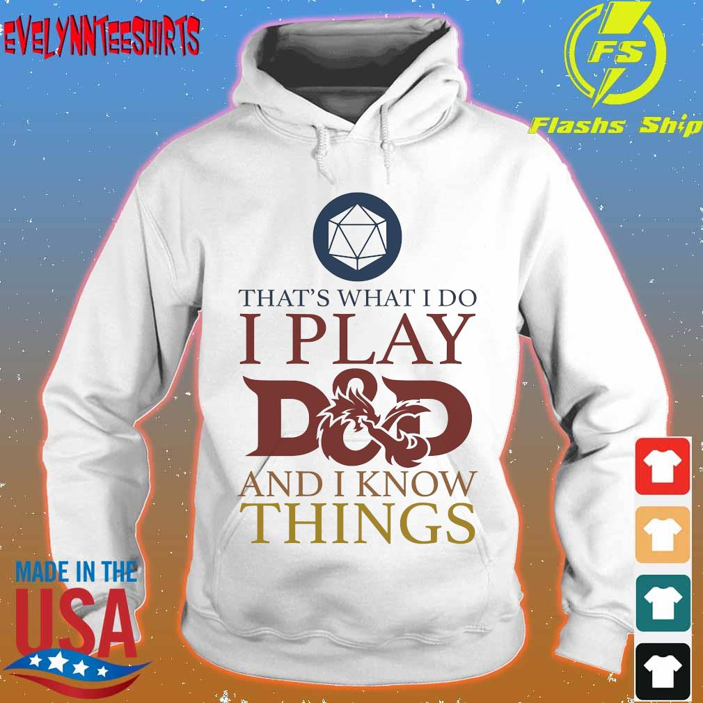 That's what I do I play D and D I know things s hoodie
