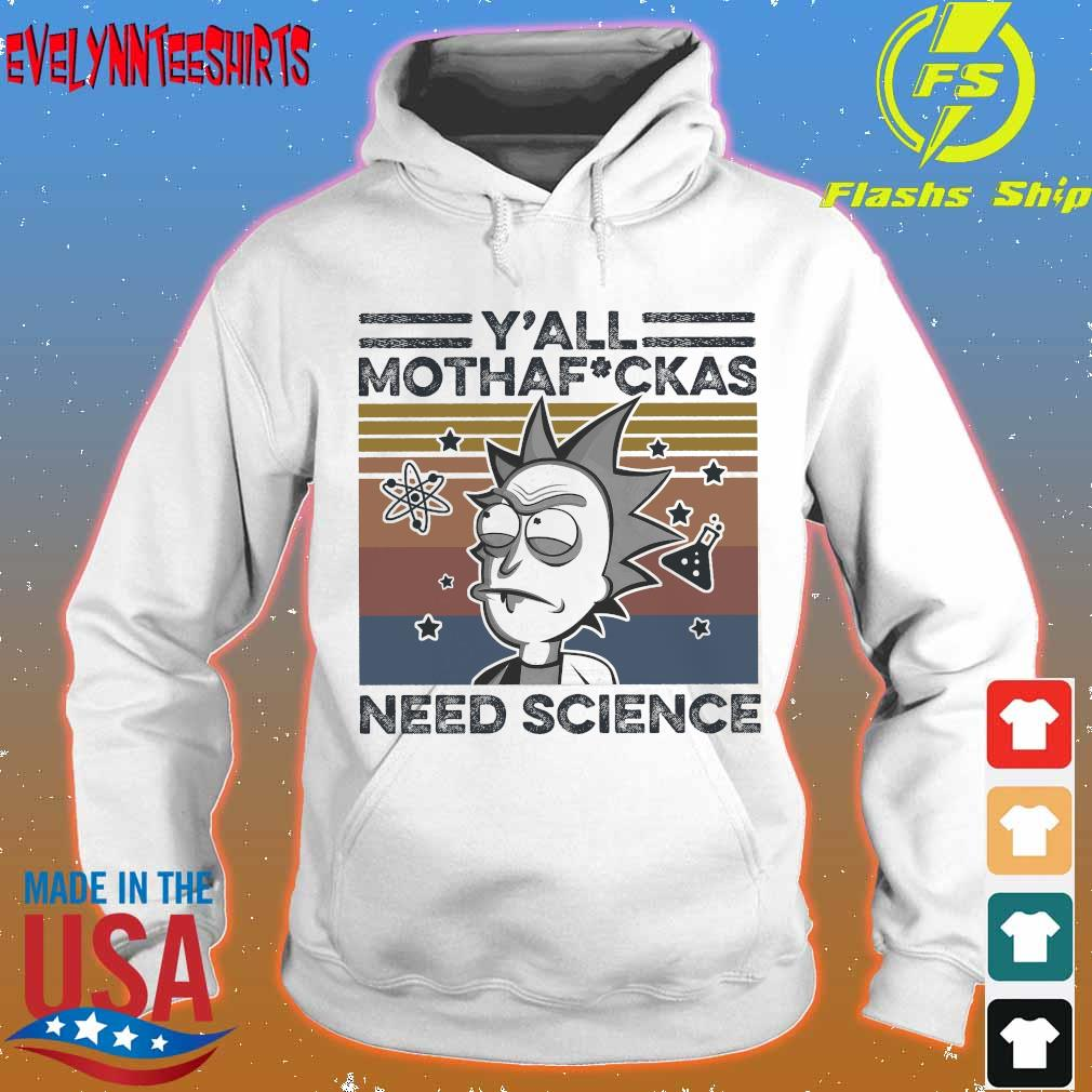Y'all Mothafuckas need science Rick Sanchez vintage s hoodie