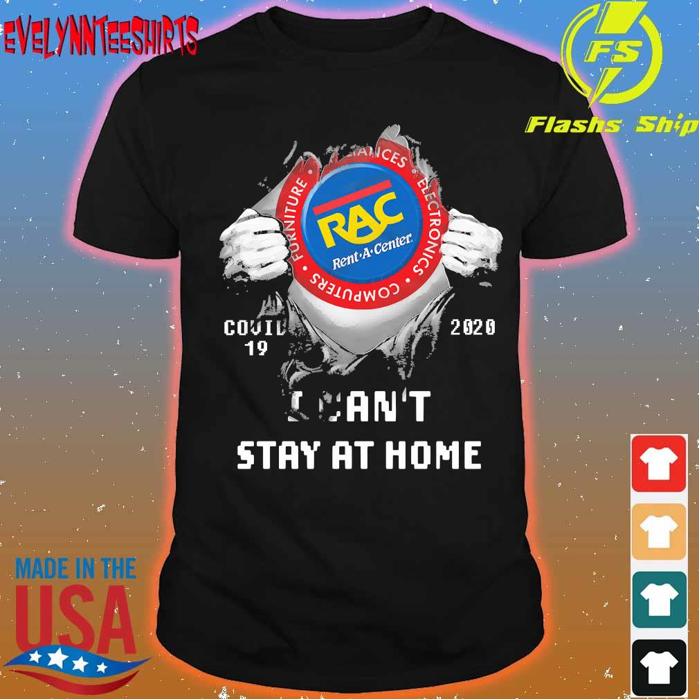 Blood inside me Rac Rent A Center covid-19 2020 I can't stay at home shirt