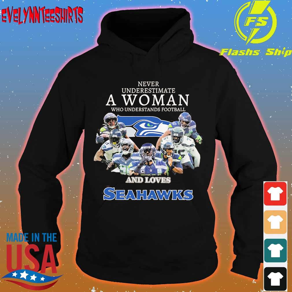 Never underestimate a woman who understands football and loves Seahawks s hoodie