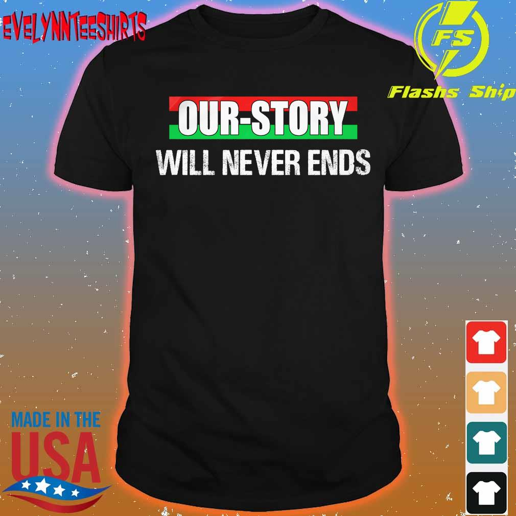 Our Story will never ends shirt