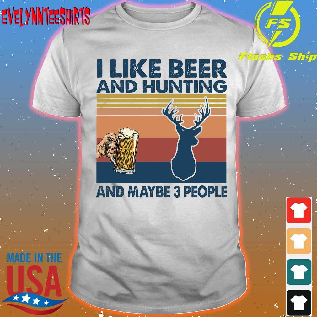 I like beer and hunting maybe 3 people vintage shirt