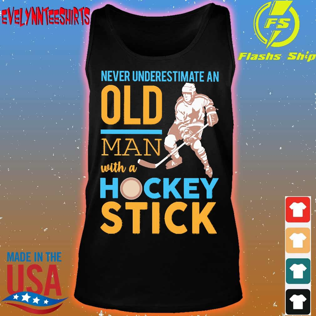Never Underestimate an old man with a hockey stick s tank top