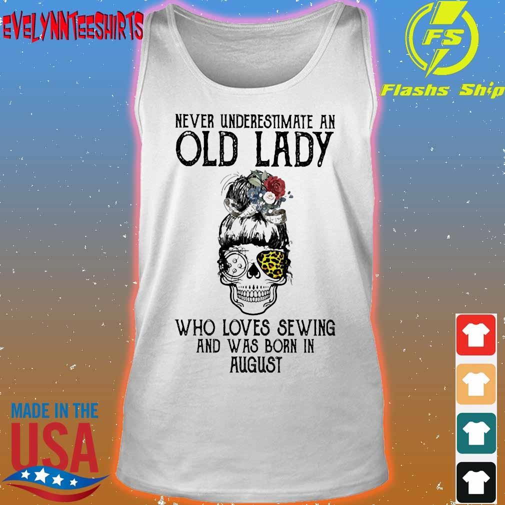 Skill girl leopard Never underestimate an old lady who loves sewing and was born in august s tank top