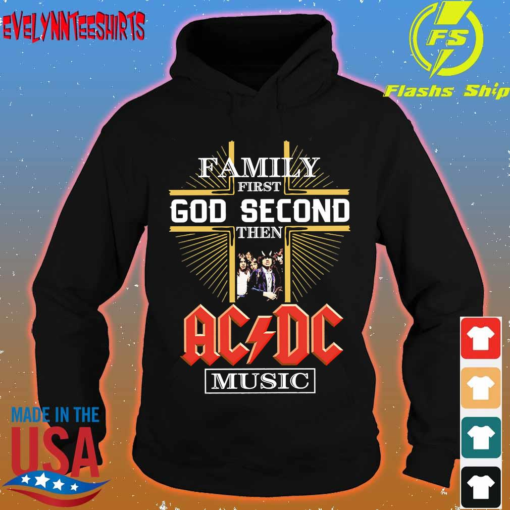 Family first god second then AC DC music s hoodie