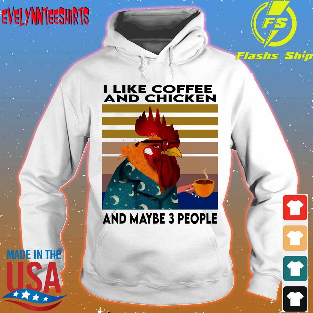 I like coffee and chicken and maybe 3 people vintage s hoodie