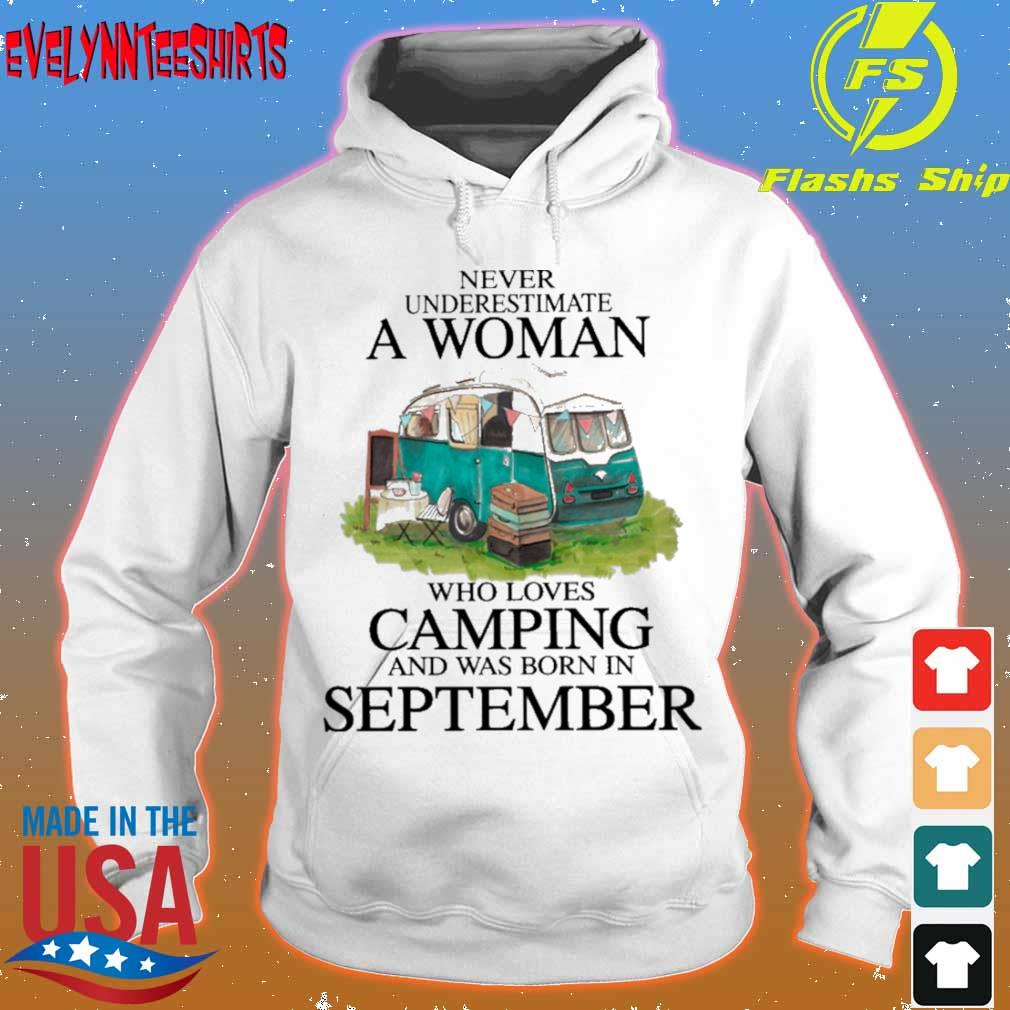 Never underestimate a Woman who loves Camping and was born in september s hoodie