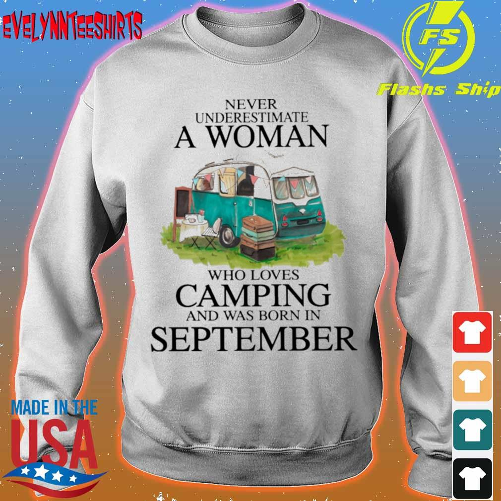 Never underestimate a Woman who loves Camping and was born in september s sweater