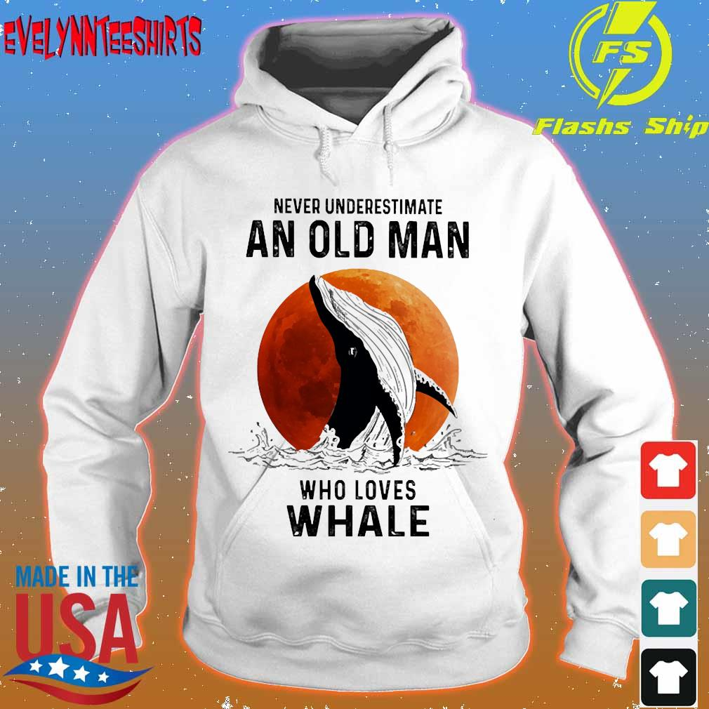 Never underestimate an old man who loves whale s hoodie