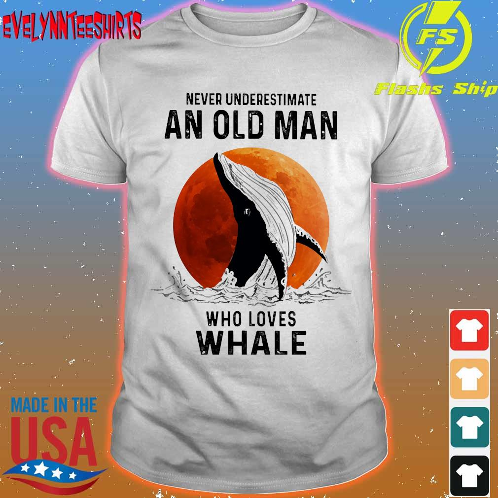 Never underestimate an old man who loves whale shirt