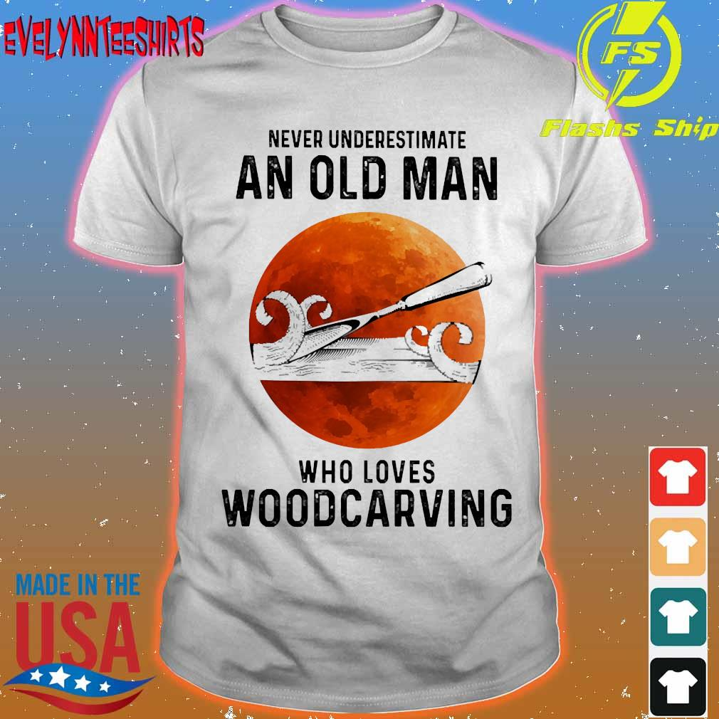 Never underestimate an old man who loves woodcarving shirt