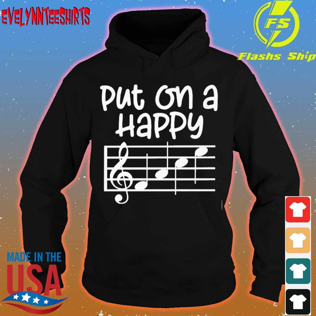 Put on a happy face music s hoodie