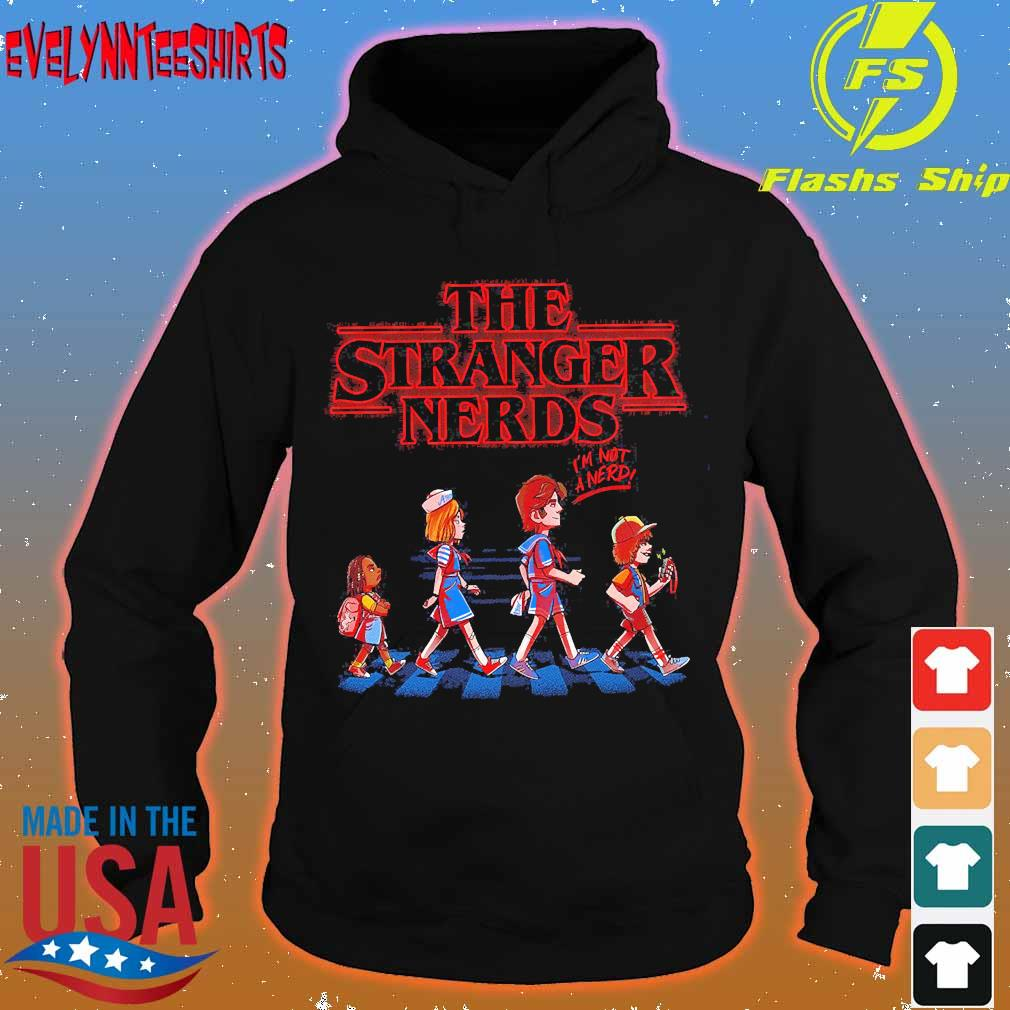 The Stranger Nerds I'm not a nerd abbey road s hoodie