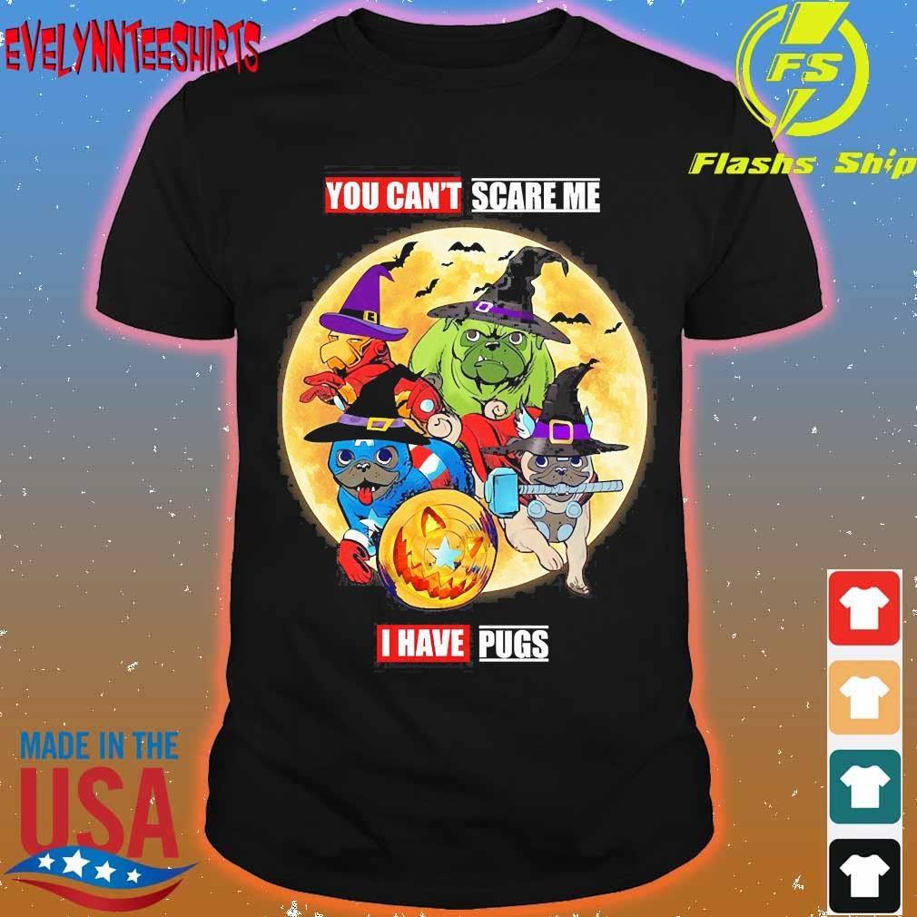 You can't Scare me I have Pugs halloween shirt