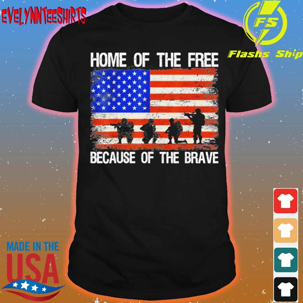 Home Of The Free Because Of The Brave Veteran American Flag Shirt