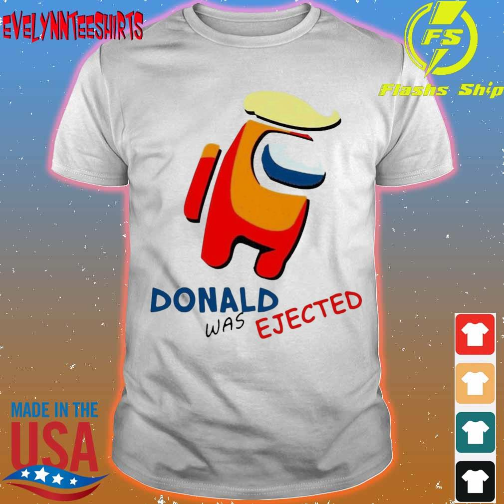 Donald Trump Was Ejected Shirt