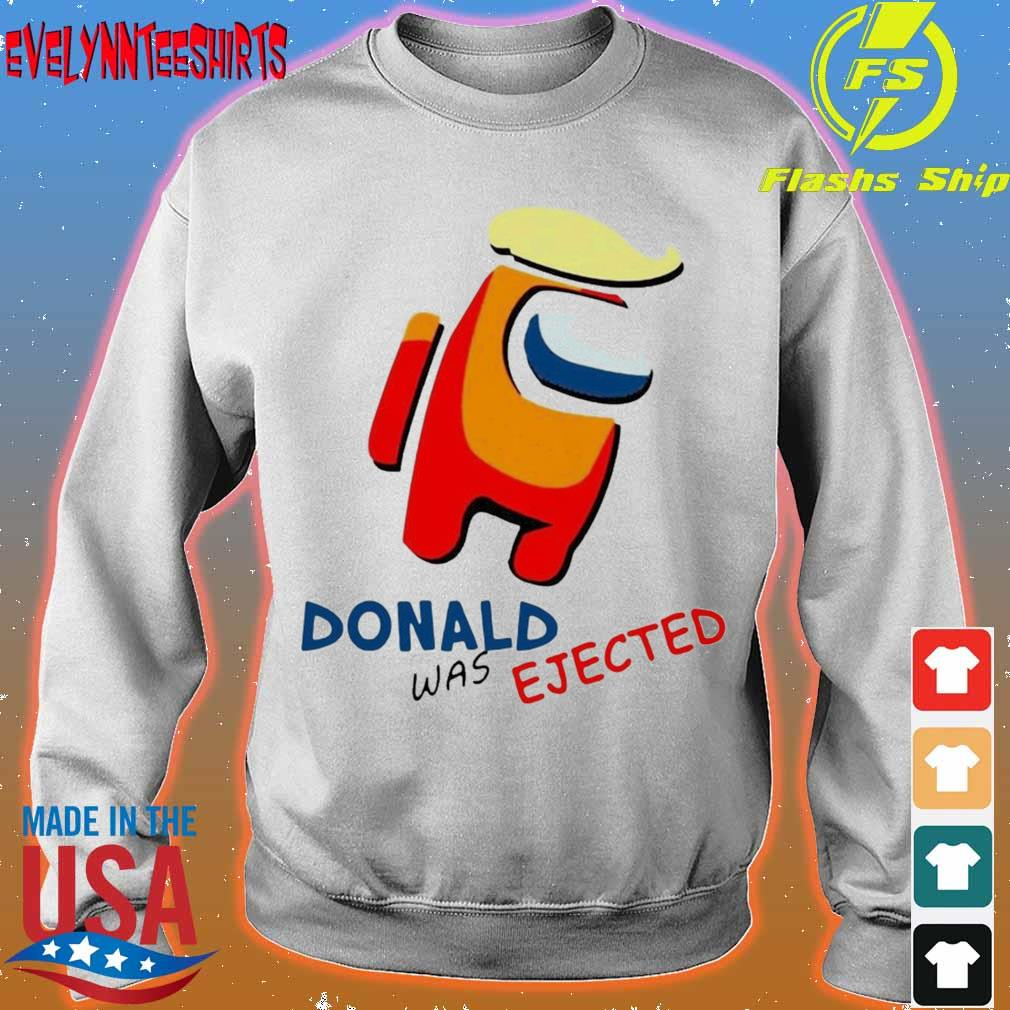 Donald Trump Was Ejected Shirt sweater