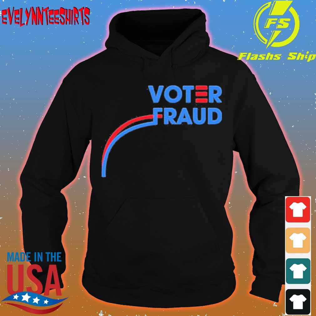 Official Voter Fraud Shirt hoodie