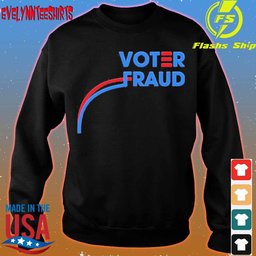 Official Voter Fraud Shirt sweater